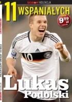 11 wspaniałych. Lukas Podolski