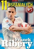 11 wspaniałych. Franck Ribery