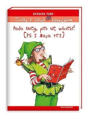 Okładka książki Zuźka D. Zołzik pierwszakiem. Pada śnieg, pies się wściekł! (PS I Maja też)