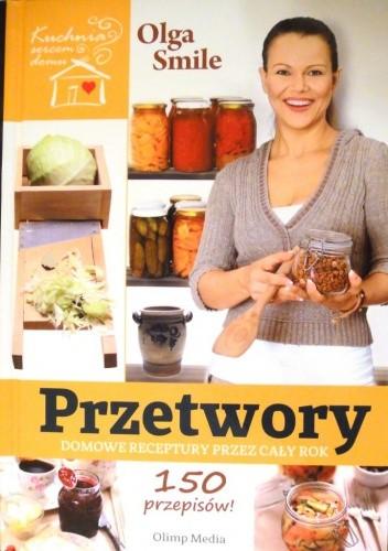 Okładka książki Przetwory. Domowe receptury przez cały rok