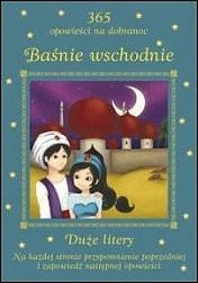 Okładka książki Baśnie wschodnie 365 opowieści na dobranoc