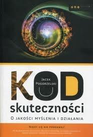 Okładka książki Kod skuteczności. O jakości myślenia i działania