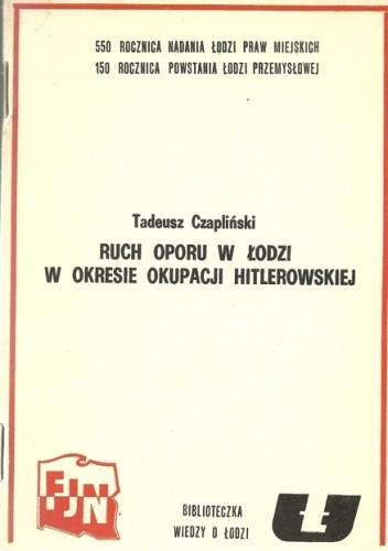 Okładka książki Ruch oporu w Łodzi w okresie okupacji hitlerowskiej