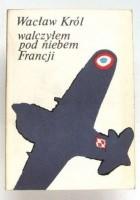 Walczyłem pod niebem Francji