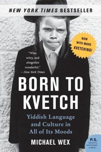 Okładka książki Born to Kvetch. Yiddish Language and Culture in All of Its Moods