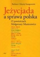 JEŻYCJADA A SPRAWA POLSKA.  O powieściach Małgorzaty Musierowicz