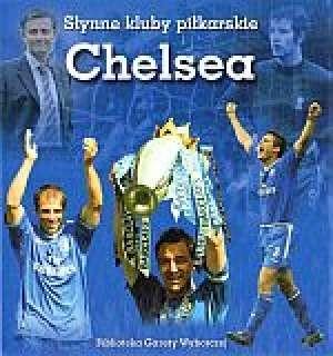 Okładka książki Chelsea. Słynne kluby piłkarskie