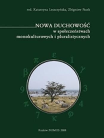 Okładka książki Nowa duchowość w społeczeństwach monokulturowych i pluralistycznych