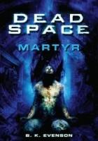 Dead Space. Martyr