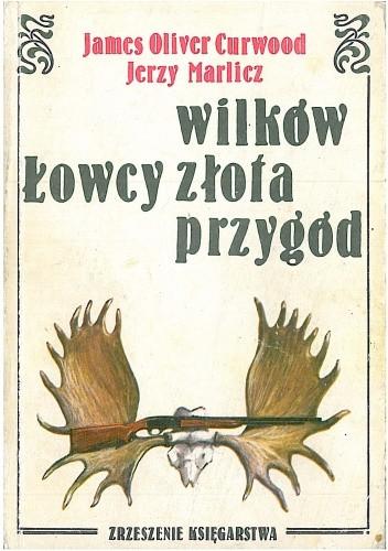 Okładka książki Łowcy wilków. Łowcy złota/ Łowcy Przygód