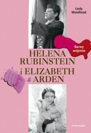 Okładka książki Helena Rubinstein i Elizabeth Arden-Barwy wojenne