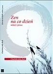 Okładka książki Zen na co dzień. Miłość i praca