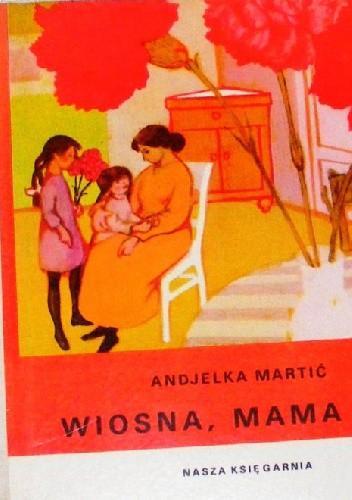 Okładka książki Wiosna, mama i ja
