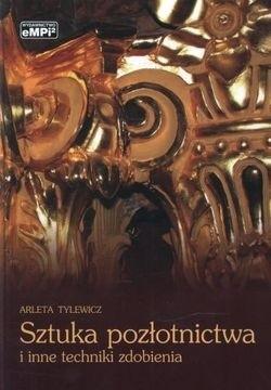 Okładka książki Sztuka pozłotnictwa i inne techniki zdobienia