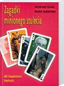 Okładka książki Zagadki minionego stulecia: 40 tajemnic historii
