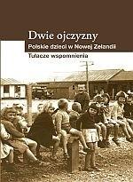 Okładka książki Dwie Ojczyzny. Polskie dzieci w Nowej Zelandii. Tułacze wspomnienia