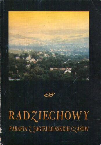 Okładka książki Radziechowy, parafia z jagiellońskich czasów