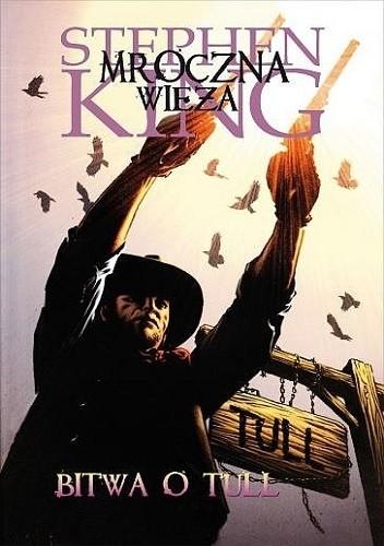 Okładka książki Mroczna Wieża - Rewolwerowiec: Bitwa o Tull