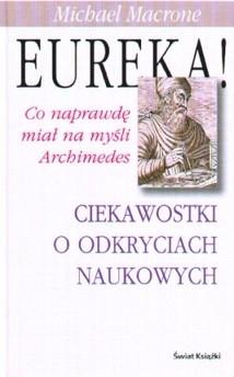 Okładka książki Eureka! Ciekawostki o odkryciach naukowych