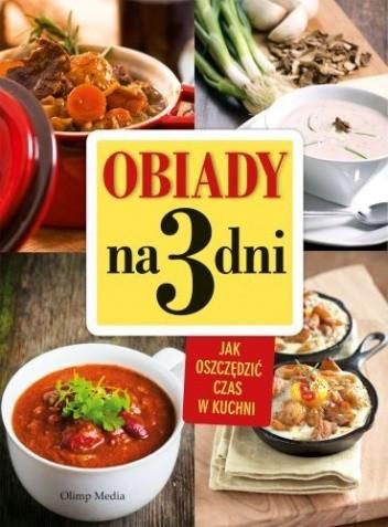 Okładka książki Obiady na 3 dni. Jak zaoszczędzić czas w kuchni
