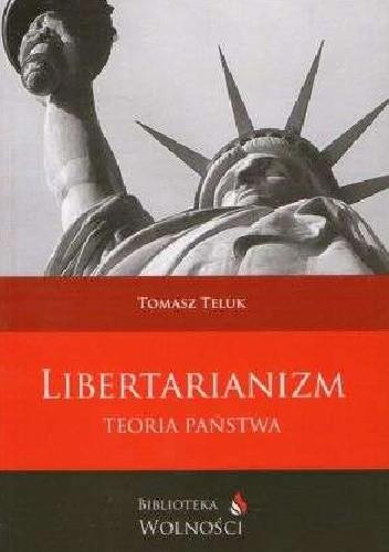 Okładka książki Libertarianizm. Teoria państwa