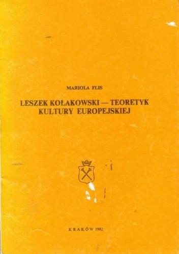 Okładka książki Leszek Kołakowski--teoretyk kultury europejskiej