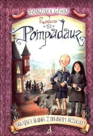 Okładka książki Rodzina Pompadauz. Purkająca świnia z obwisłym brzuchem