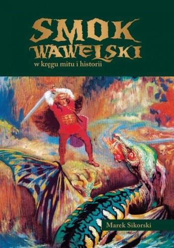 Okładka książki Smok wawelski w kręgu mitu i historii