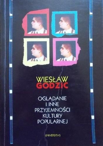 Okładka książki Oglądanie i inne przyjemności kultury popularnej