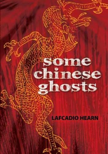 Okładka książki Some Chinese ghosts