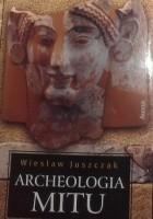 Archeologia mitu, t.1