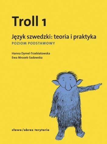 Okładka książki Troll 1. Język szwedzki: teoria i praktyka. Poziom podstawowy.
