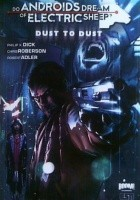 Do Androids Dream of Electric Sheep?, vol.1: Dust to Dust