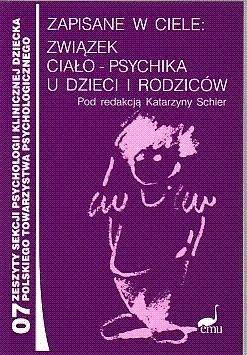 Okładka książki Zapisane w ciele. Związek ciało psychika u dzieci i rodziców