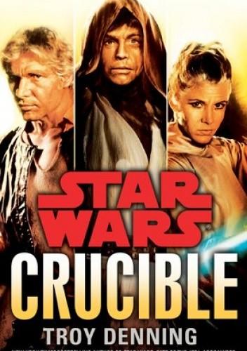 Okładka książki Star Wars Crucible