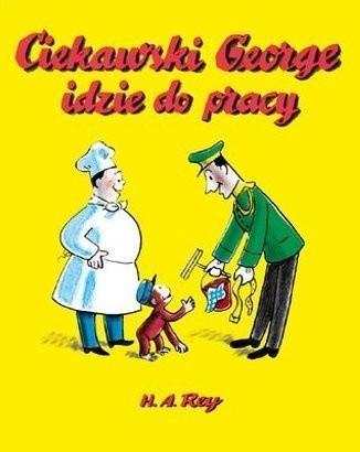 Okładka książki Ciekawski George idzie do pracy