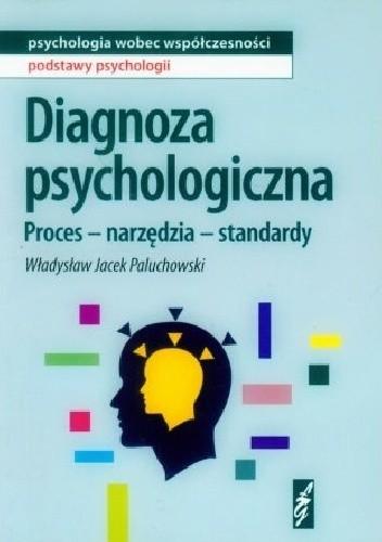 Okładka książki Diagnoza psychologiczna. Proces - narzędzia - standardy.