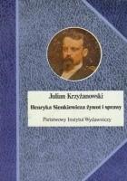 Henryka Sienkiewicza żywot i sprawy