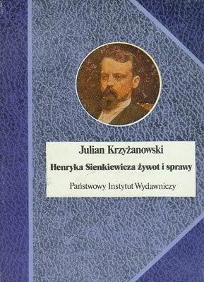 Okładka książki Henryka Sienkiewicza żywot i sprawy