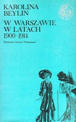 Okładka książki W Warszawie w latach 1900 - 1914