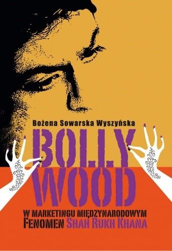 Okładka książki Bollywood w marketingu międzynarodowym. Fenomen Shah Rukh Khana