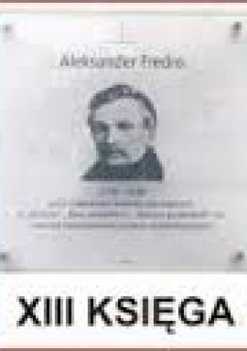 Okładka książki Pan Tadeusz XIII Księga (noc poślubna Tadeusza i Zosi), Mrówki i inne bajki