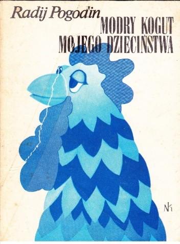 Okładka książki Modry kogut mojego dzieciństwa