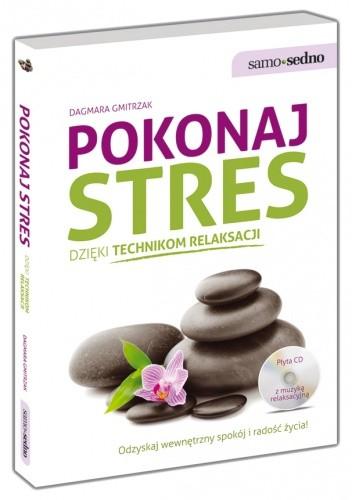 Okładka książki Pokonaj stres dzięki technikom relaksacji