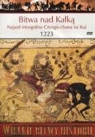 Bitwa nad Kałką. Najazd Mongołów Czyngis-chana na Ruś 1223