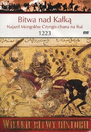 Okładka książki Bitwa nad Kałką. Najazd Mongołów Czyngis-chana na Ruś 1223