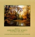 Okładka książki Głównie to Arboretum Wirty ale też i bliższe, i dalsze okolice