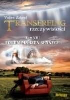 Transerfing rzeczywistości, tom VIII. Forum marzeń sennych