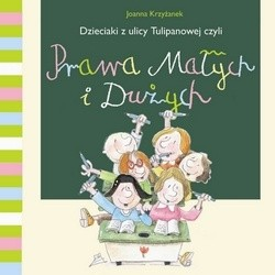 Okładka książki Dzieciaki z ulicy Tulipanowej, czyli prawa małych i dużych