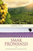 Okładka książki Smak Prowansji. Niezwykła opowieść o miłości do wina.